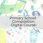 Primary Schools Composition - Digital Course Summer 2020