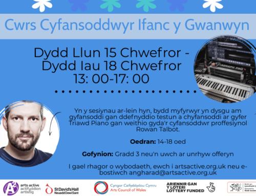 Cyfansoddwyr Ifanc y Gwanwyn: Cwrs Ar-lein