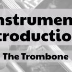 Instrument Intros: The Trombone